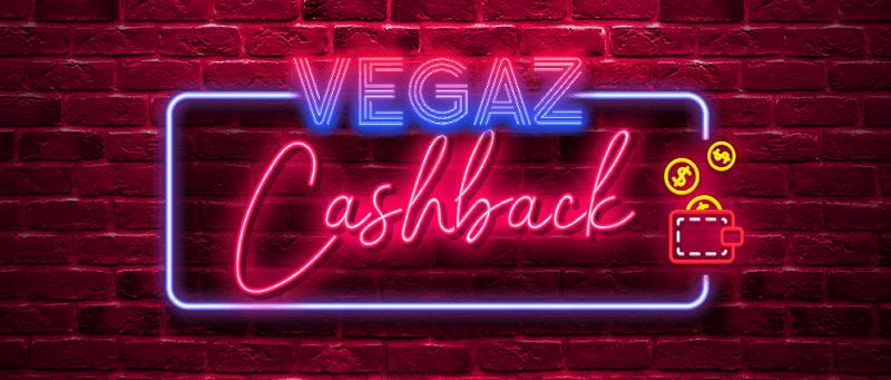 Vegaz Casino Cashback