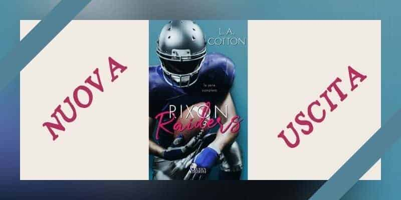 Rixon Raiders di L. A. Cotton Queen Edizioni