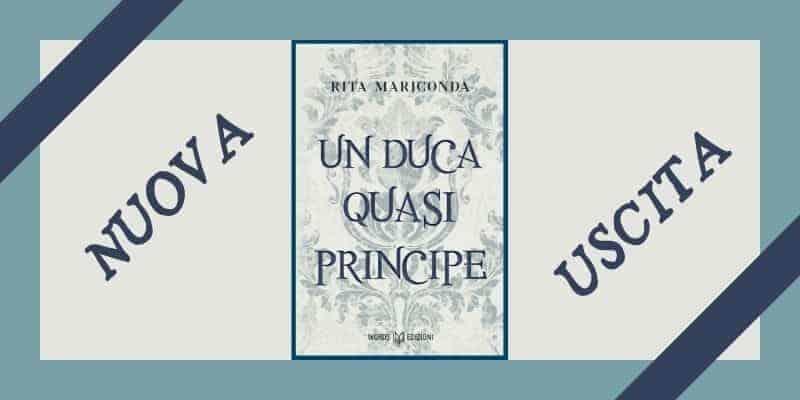Un Duca quasi Principe di Rita Mariconda