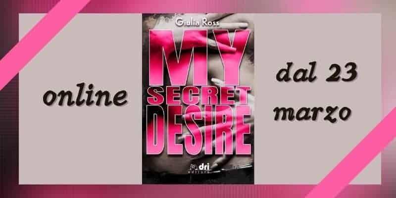 My secret desire Giulia Ross Dri Editore