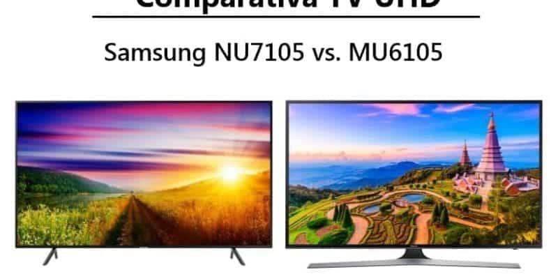 Comparativa TV UHD Samsung NU7105 vs. MU6105