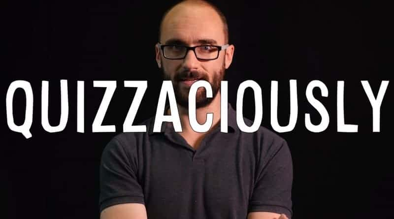 The word Quizzaciously by Michael from Vsauce