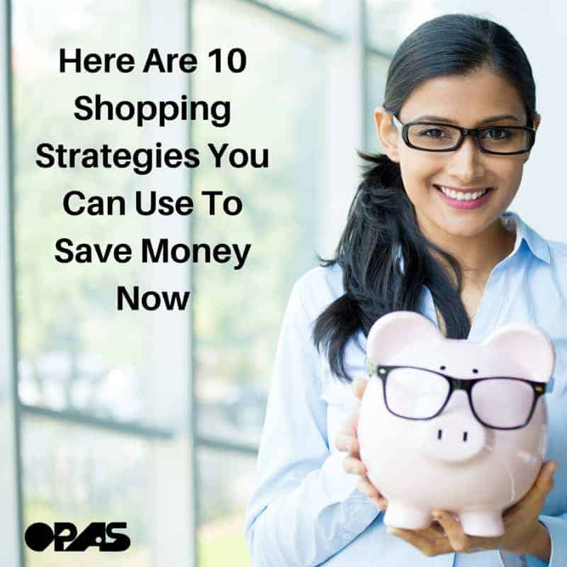Here Are 10 Shopping Strategies You Can Use To Save Money Now