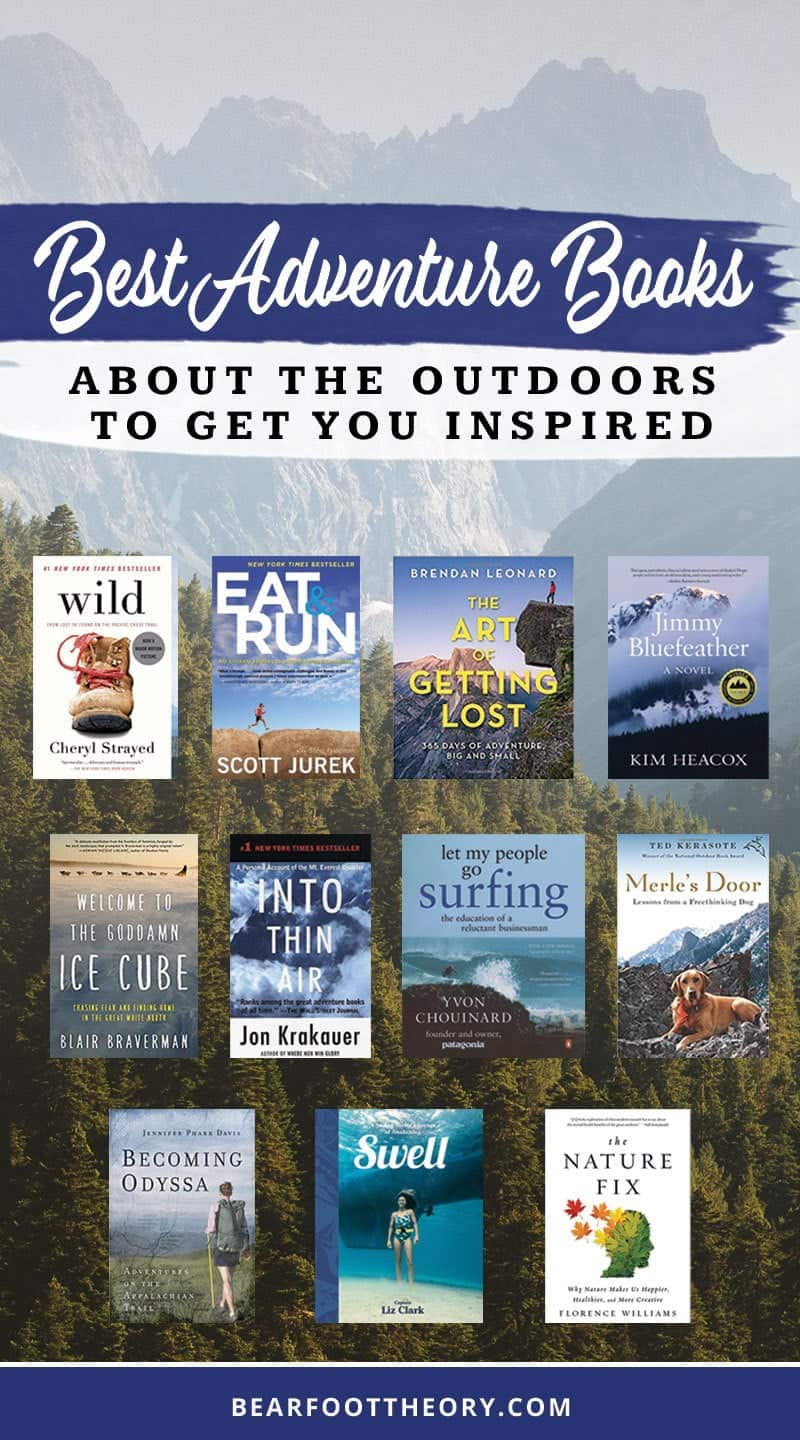 A list of 12 of the best adventure books and inspiring books about the outdoors for anyone who wants a little more adventure in their everyday life.