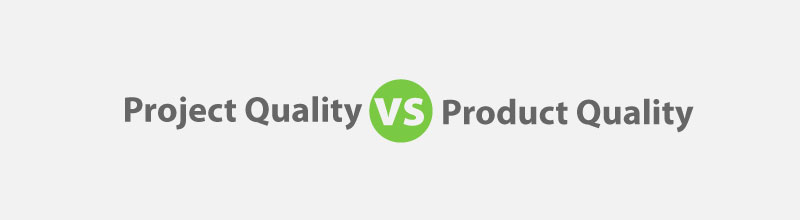 Project Quality vs Product Quality for PMP Exam