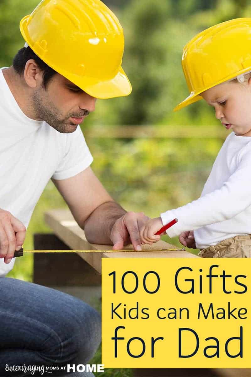 100 Father's Day Gifts for Kids To Make ! Perfect gifts for Dads, perfect gifts children can actually make and Daddy will love.