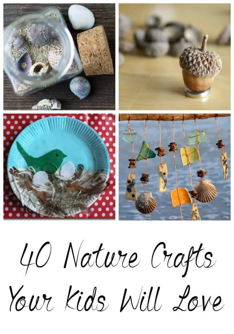 40 Nature Crafts Your Kids Will Love - 40 Fun Ideas - Nature Crafts for Kids - Beautiful Art