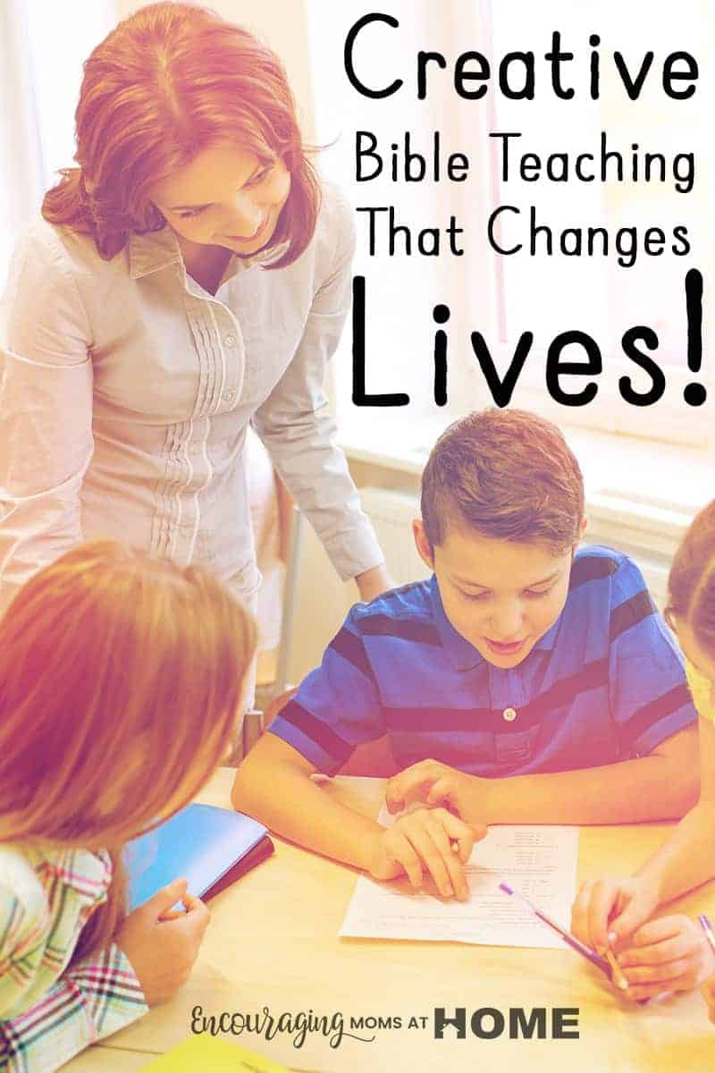 Creative Bible Teaching that Changes Lives. How to be an effective Bible teacher and not just fill a time slot for Sunday school without changing lives.