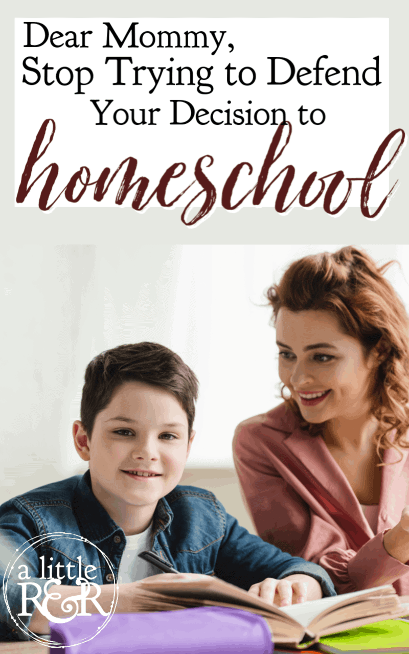Dear mom, your decision to homeschool doesn't require, nor does it need, defending. Stop trying to prove ourselves to those whose opinions don't matter. #MERLDhomeschooling #language #languagedevelopment #MERLD #homeschool #specialeducation
