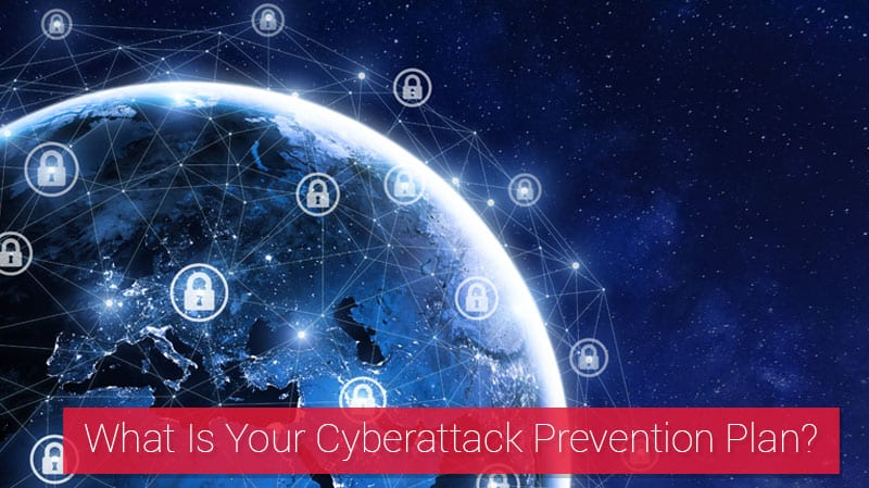 What Is Your Cyber Attack Prevention Plan?