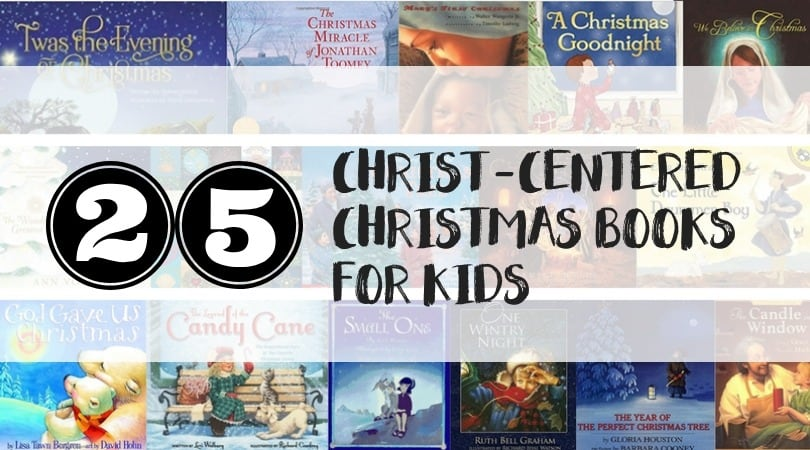25 Christ-Centered Christmas Books for Kids