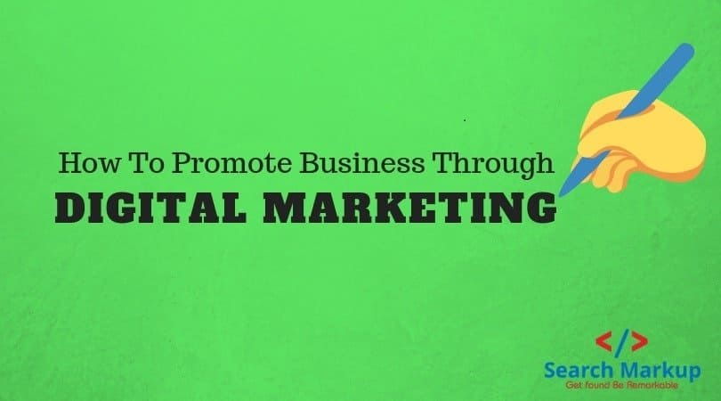 How To Promote Business Through digital marketing