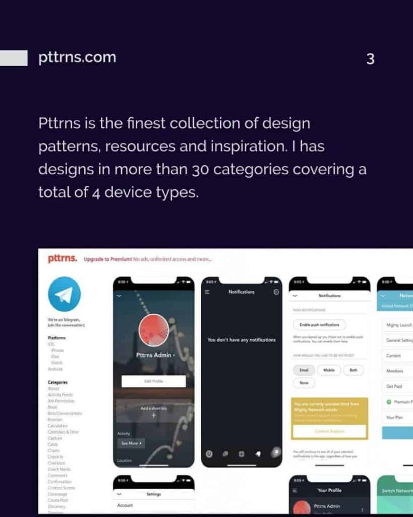 3. pttrns.com. Pttrns is the finest collection of design patterns, resources and inspiration. I has designs in more than 30 categories covering a total of 4 device types.