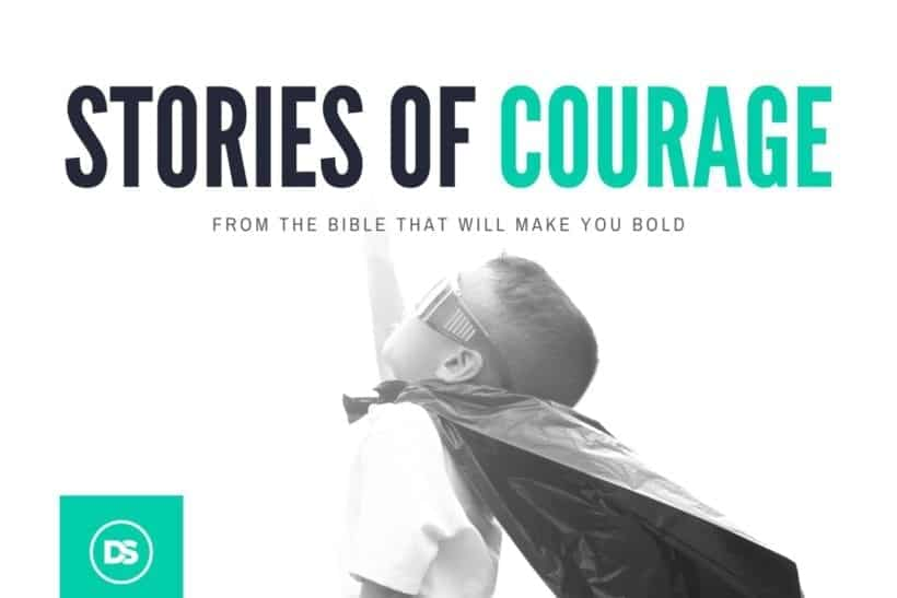 stories of courage in the bible