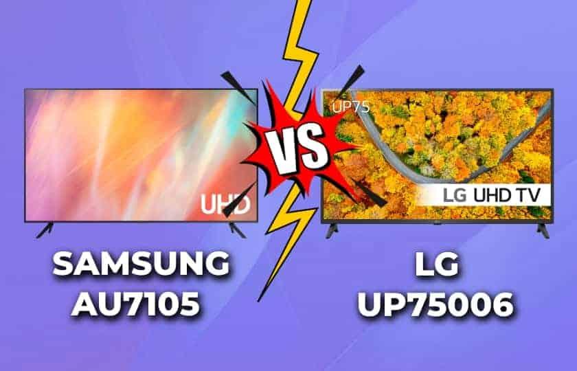 Comparativa TV 4K Samsung AU7105 vs. LG UP75006