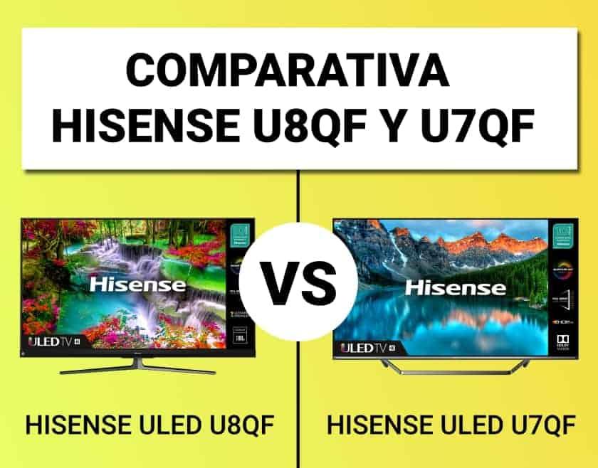 Comparativa Hisense U8QF vs. U7QF ULED 2020