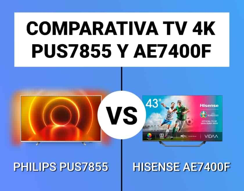 Philips PUS7855 vs Hisense AE7400F Comparativa TV 4K 2020