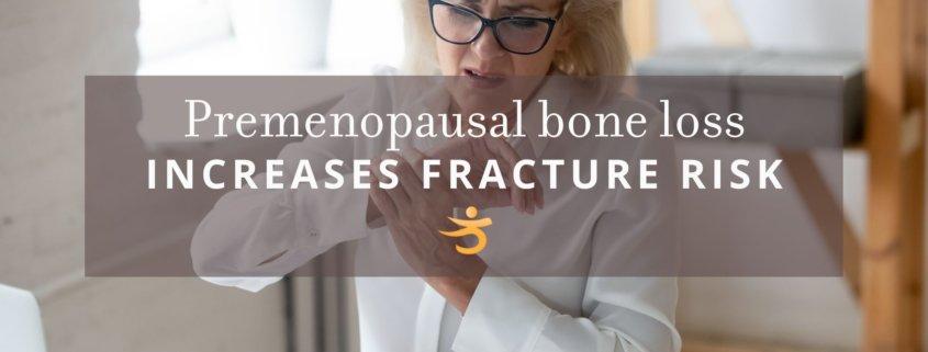 premenopausal fracture risks