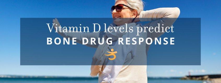 Bone drug response and vitamin D levels