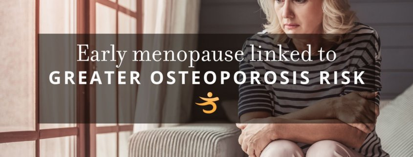 Osteoporosis risk and early menopausal