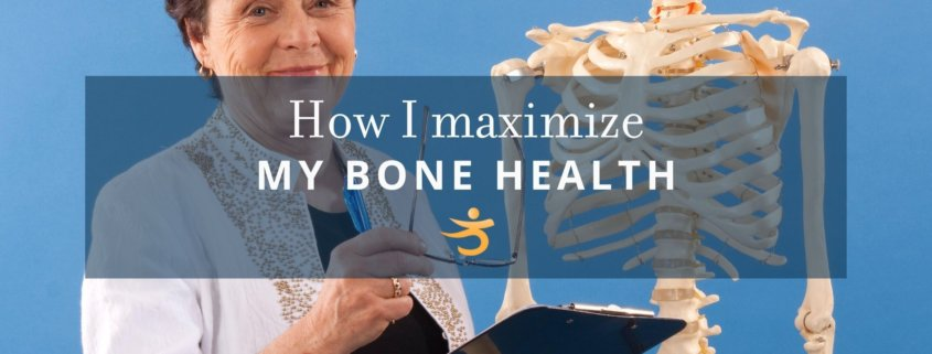 Maximize my bone health
