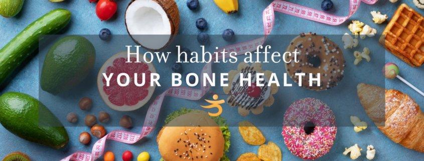 Bone health and habits