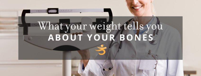 Weight and bones