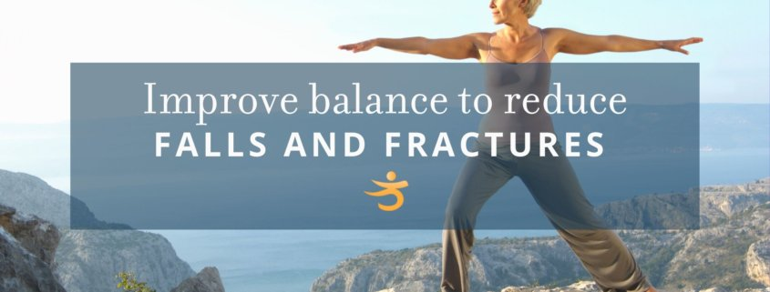 Balance to reduce falls and fractures