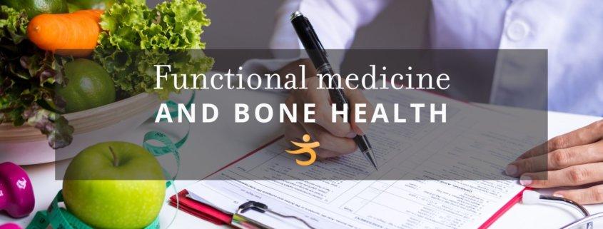 Bone health and functional medicine