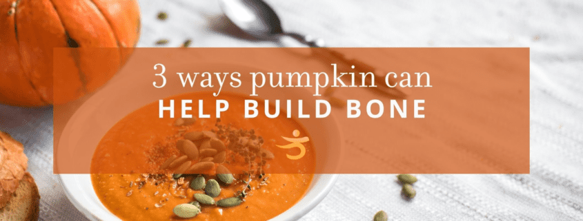 Pumpkin can help build bone