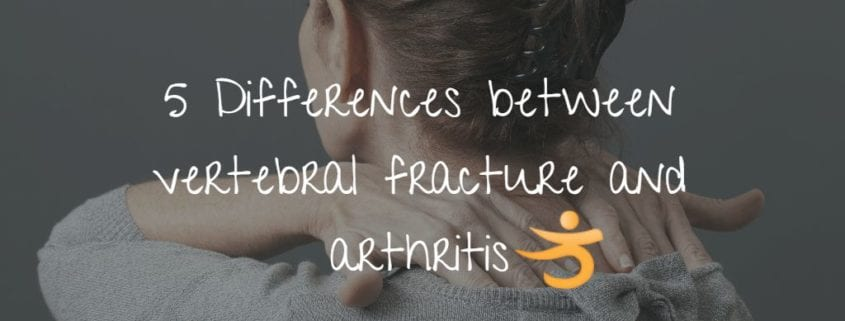 5 differences between arthritis and vertebral fracture