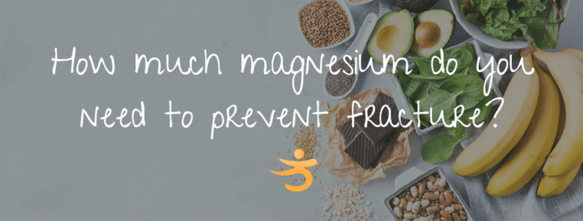 How much magnesium prevents fracture
