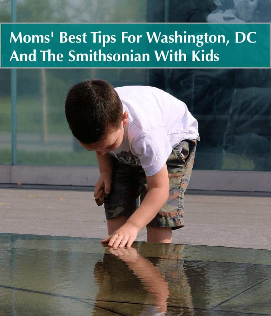 Moms and dads who know washington dc offer their best tips for visiting the city and its famous museums with kids.