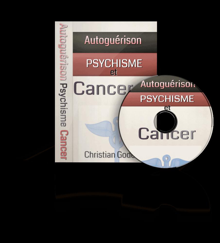 Les clés de l'autoguérison, psychisme et cancer