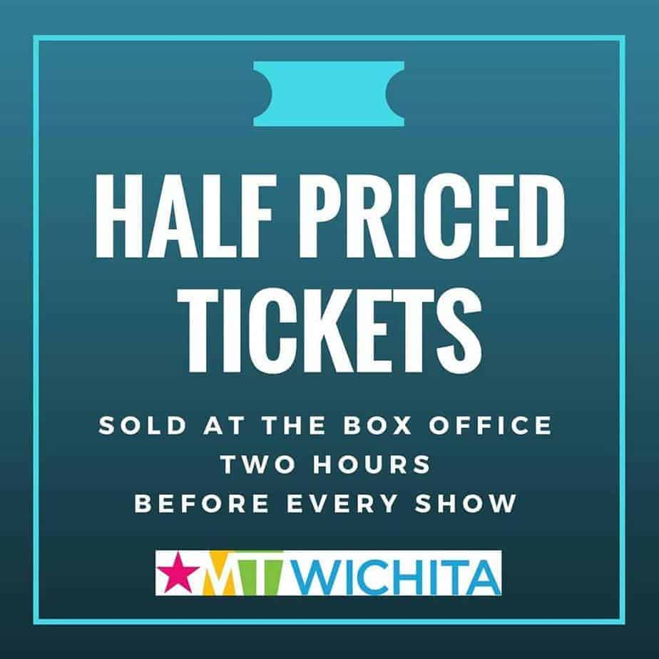 Half price tickets to Music Theatre of Wichita 2 hours before the show!