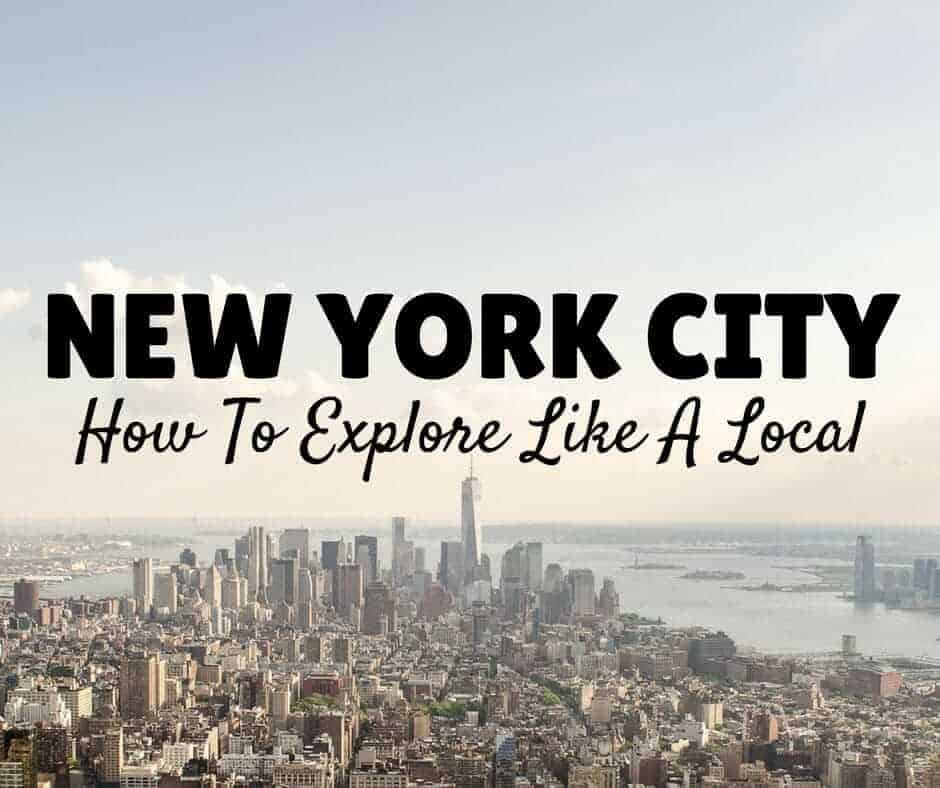 Things To Do in NYC cover image - aerial shot of the New York skyline with text overlay stating Things to do in New York City, How To Explore Like a Local