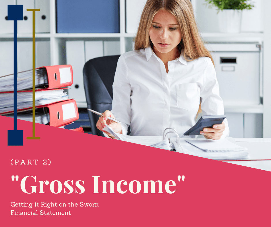 Gross Income Help on Sworn Financial Statement