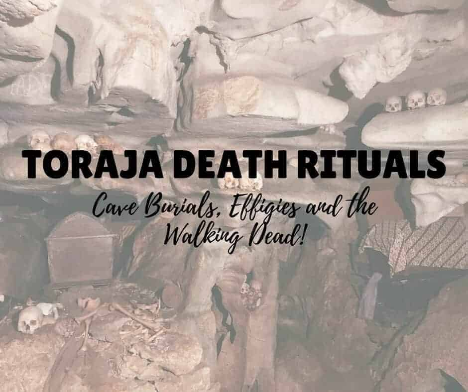 Complex Funeral Practices of Tana Toraja, South Sulawesi