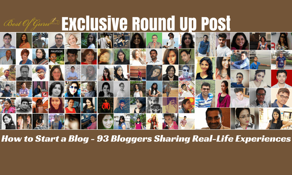 How to start a Blog - 91 Bloggers Sharing Real-Life Experiences