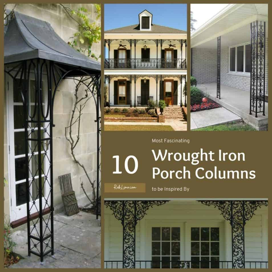10 Most Fascinating Wrought Iron Porch Columns To Be Inspired By