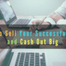 How to Sell Your Successful Blog and Cash Out Big