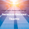 6 Simple Steps to Decrease Load Time and Increase Organic Traffic on WordPress
