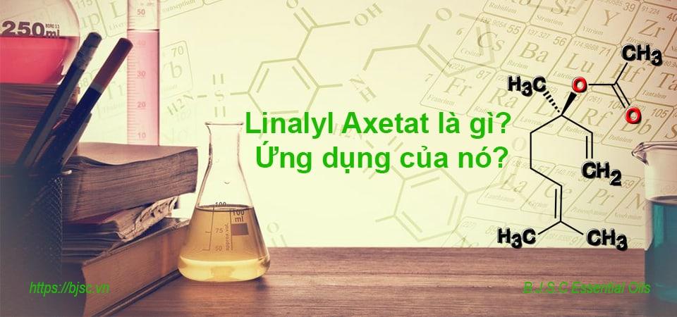 Linalyl Axetat là gì? Ứng dụng của nó?