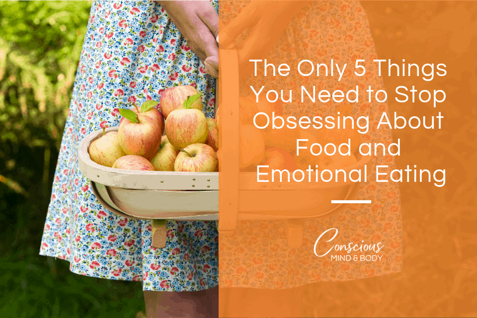 stop obsessing about food and emotional eating