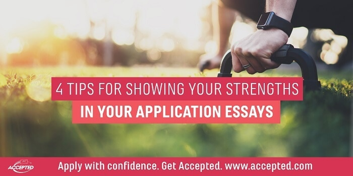 4 Tips for Showing Your Strenghts in Your Application Essays