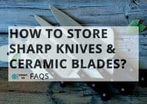 SOLVED: How To Store Sharp Knives (Ceramic Blades Also)