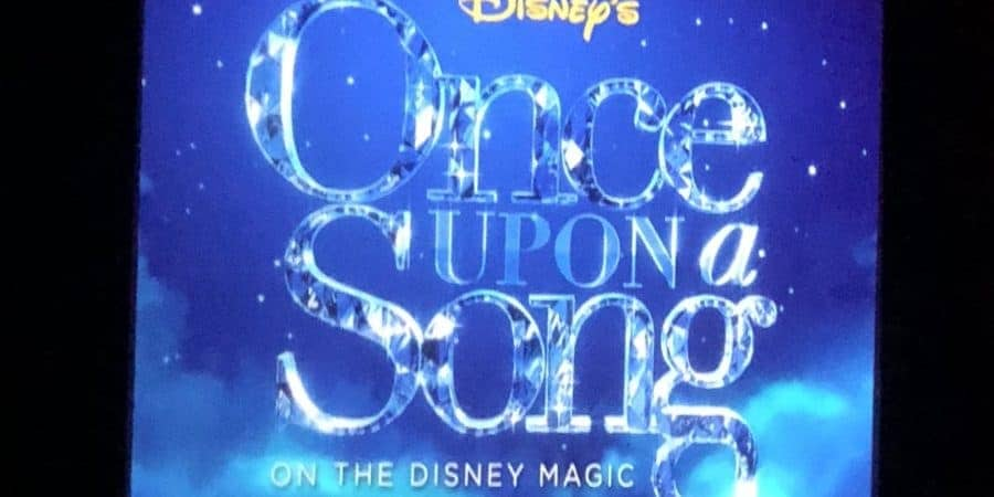 Once Upon a Song Disney Magic Westbound Transatlantic Cruise