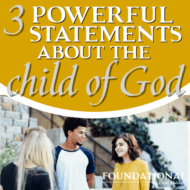 3 Powerful Statements About the Child of God