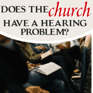 Does the Church Have a Hearing Problem?