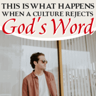 This Is What Happens When a Culture Rejects God's Word